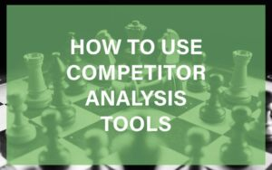 How to use competitor analysis tools featured image