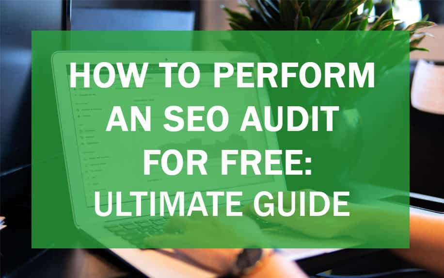 A ultimate guide on how to perform an SEO audit for free