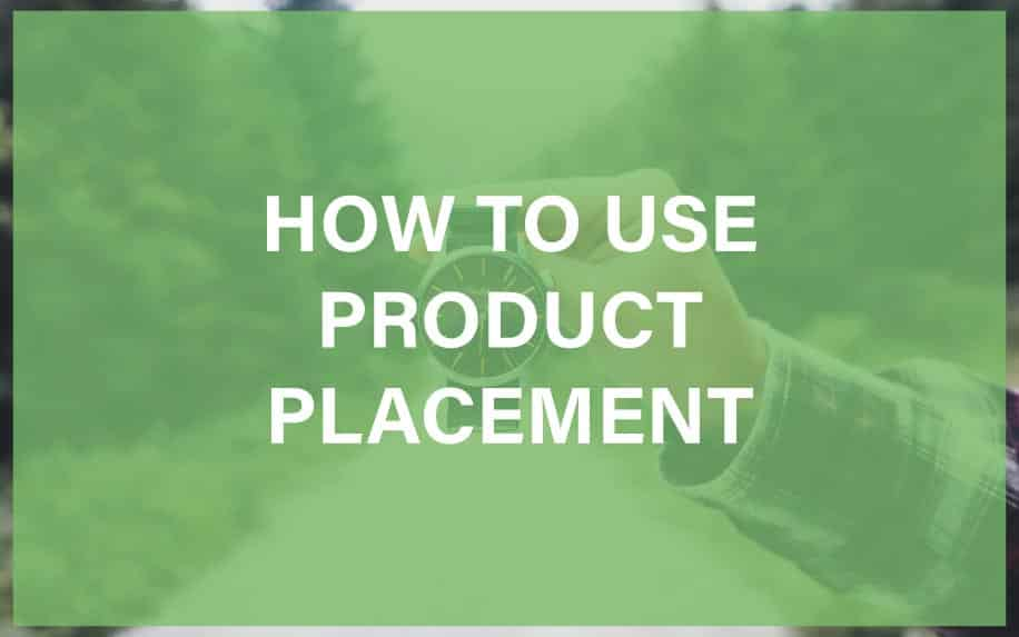 How to use product placement featured