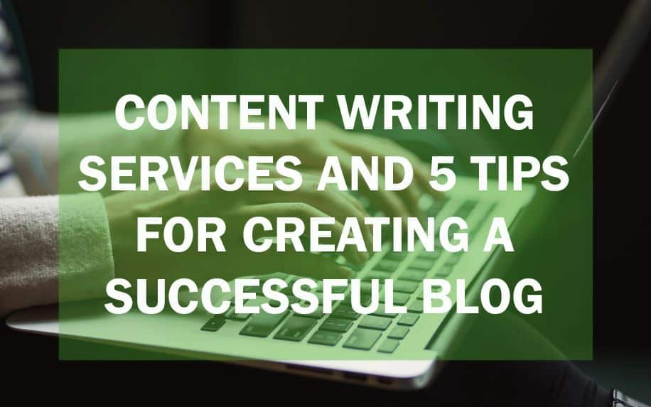 content writing services and tips for creating a successful blog
