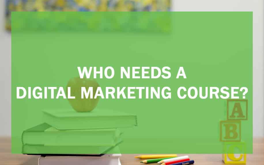 Who needs a digital marketing course header image.