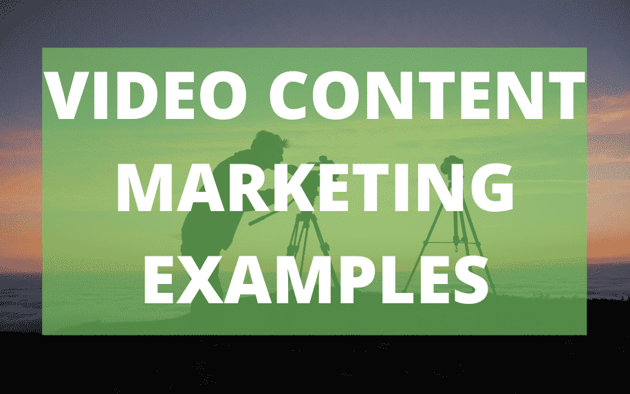 Video Content Marketing Examples- Inspiration from the Pros