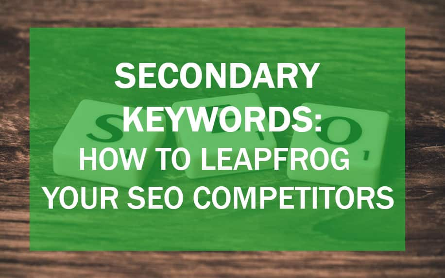 How to beat your competitors with secondary keywords guide