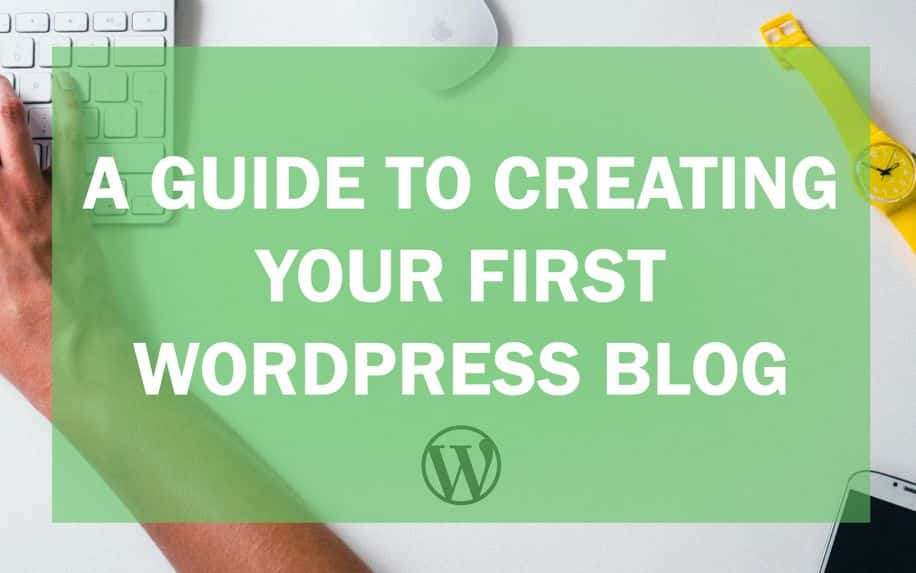 Guide to creating your first wordpress blog