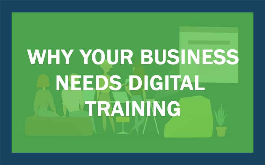 Why your business needs digital training featured image.