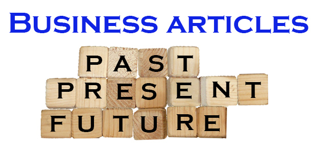Business articles Past Present and Future