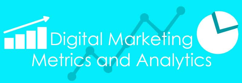 Digital Marketing Metrics and Analytics
