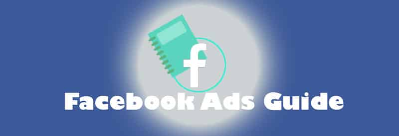 Facebook Ads The Complete Guide