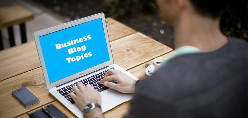 How to Select Relevant Blog Topics for a Business Blog