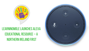 LearningMole Launches Alexa Educational Resource – a Northern Ireland First