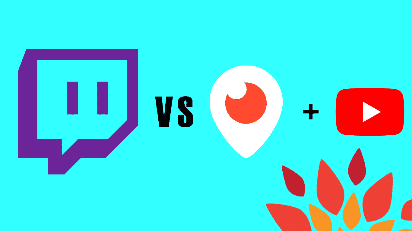 Twitch vs YouTube and Periscope