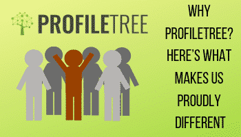 Why ProfileTree? Here's What Makes Us PROUDLY Different
