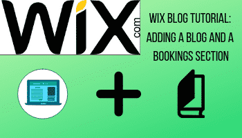 Wix Blog Tutorial: Adding a Blog and a Bookings Section