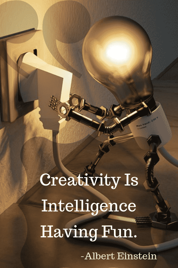 """Creativity Is Intelligence Having Fun."" -Albert Einstein"