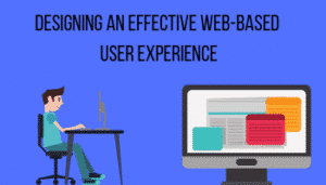 Designing an Effective Web-Based User Experience