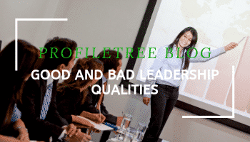 Good and Bad leadership qualities