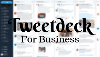 Should my business use Tweetdeck?