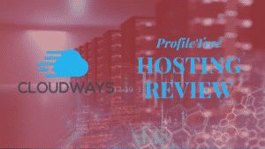 ProfileTree Cloudways Hosting Review