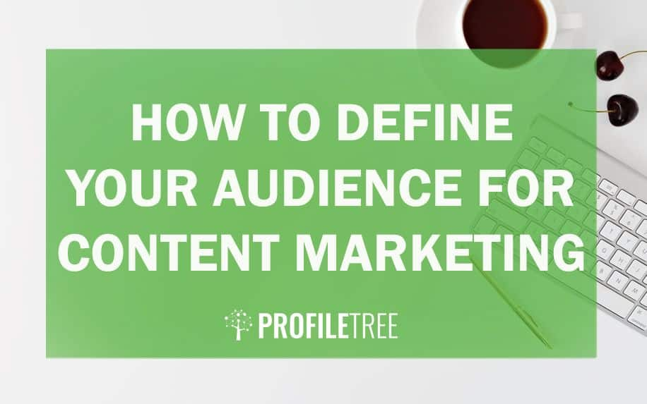 how to define your audience for content marketing