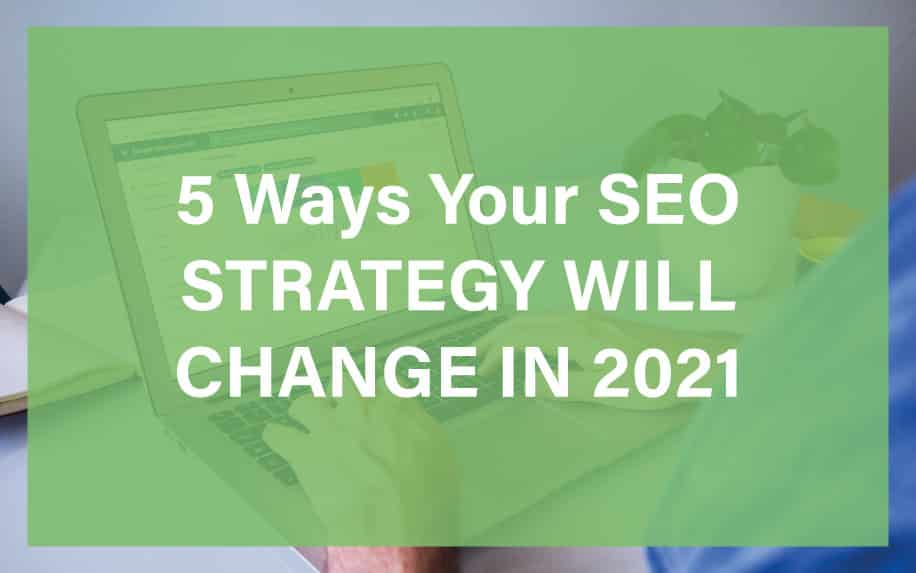 SEO STRATEGY CHANGE 2021