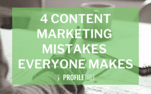 Content Marketing Mistakes Everyone Makes