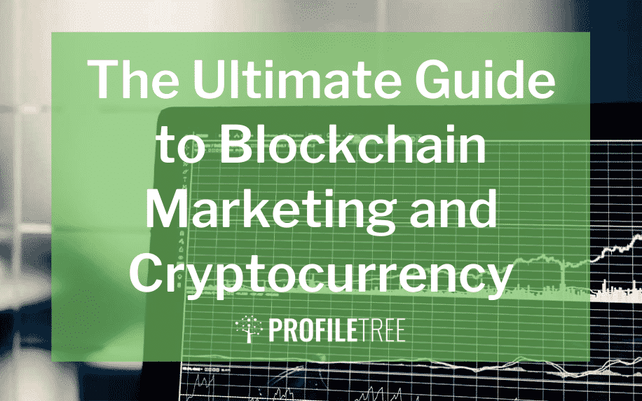 The Ultimate Guide to Blockchain Marketing and Cryptocurrency