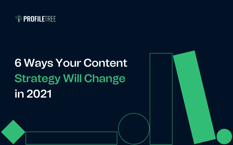 Ways Your Content Strategy Will Change in 2021