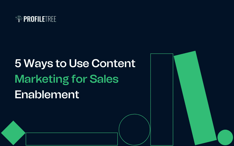 Ways to Use Content Marketing for Sales Enablement