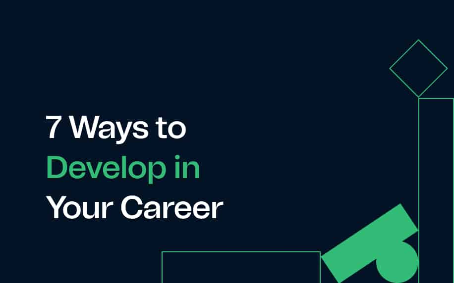 7 Ways to Develop in Your Career