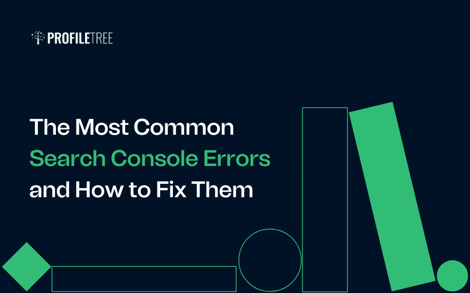 The Most Common Search Console Errors and How to Fix Them