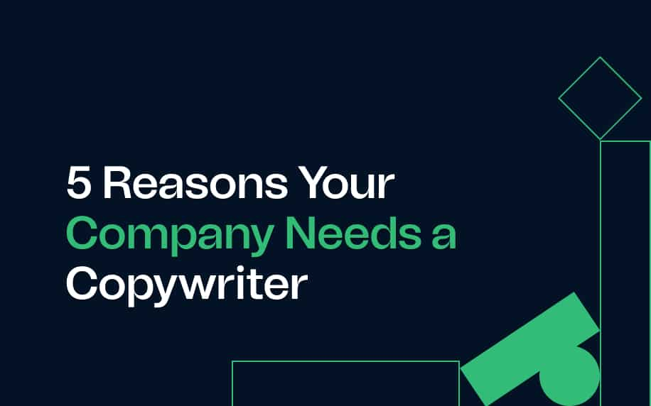 blog image of 5 reasons your company needs a copywriter