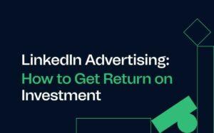 image for blog linkedin advertising: how to get return on investment