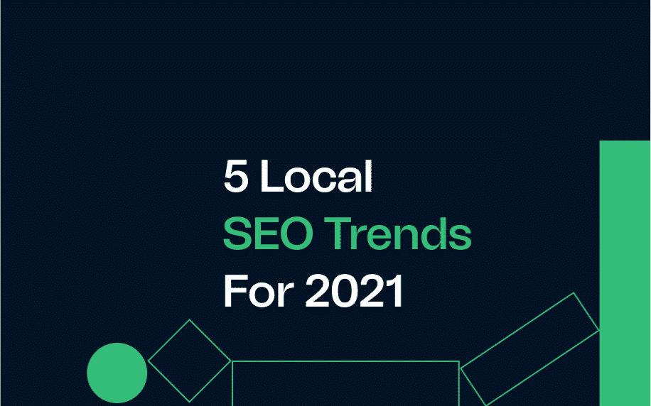 5 local SEO trends 2021