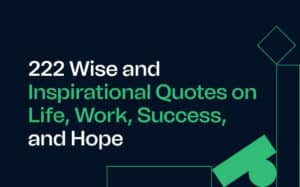 image of 222 Wise and Inspirational Quotes on Life, Work, Success and Hope blog