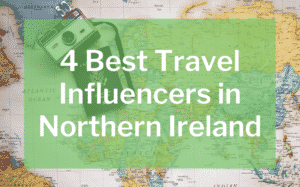 4 best travel influencers in northern ireland featured image